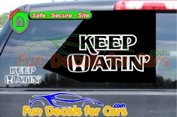 Keep Hatin Honda Decal Vinyl Sticker Die Cut Style B