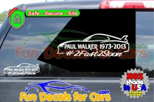 2 Fast 2 Soon Paul Walker RIP Decal Vinyl Sticker Die Cut