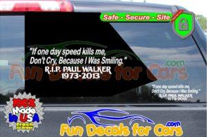If One Day Speed Kills Me Paul Walker RIP Decal Vinyl Sticker Die Cut