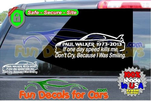 If One Day Speed Kills Me Supra Paul Walker RIP Decal Vinyl Sticker Die Cut