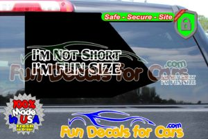 I'm Not Short I'm Fun Size Decals Saying Vinyl Die Cut Stickers Not Short Fun Size Decal