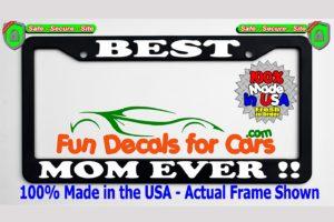 Best Mom Ever License Plate Frame Black