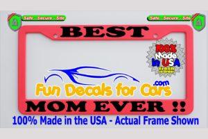 Best Mom Ever License Plate Frame Pink