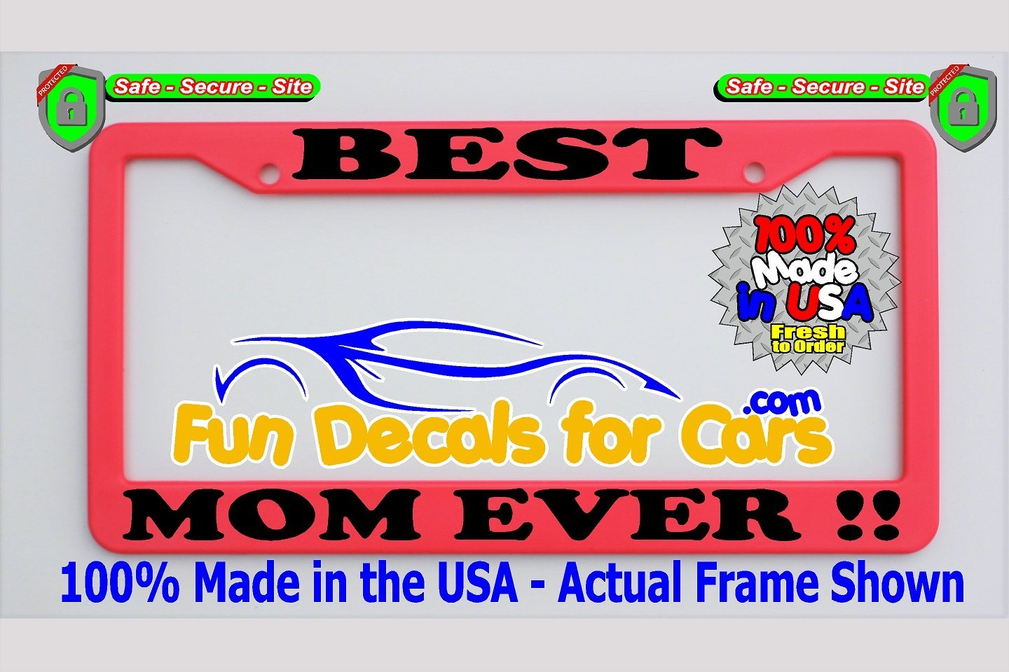 Best Mom Ever License Plate Frame Pink