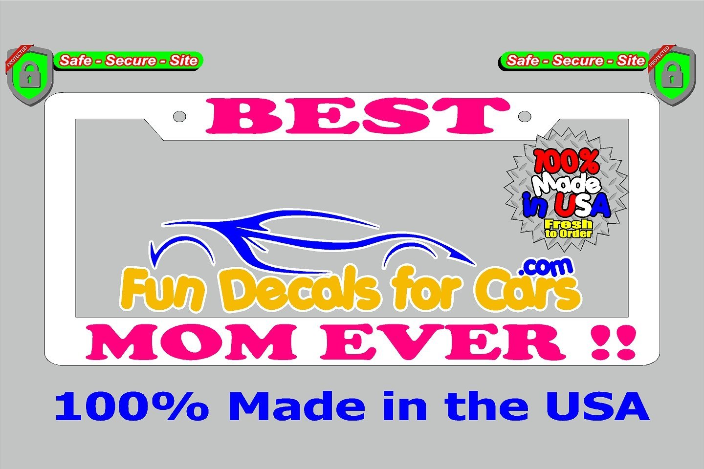 Best Mom Ever License Plate Frame White