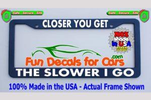 Closer You Get Slower Go License Plate Frame Royal Blue