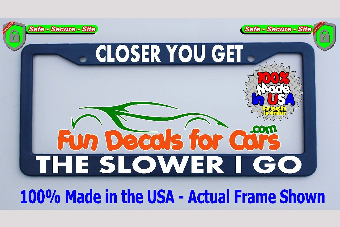Closer You Get Slower Go License Plate Frame Royal Blue