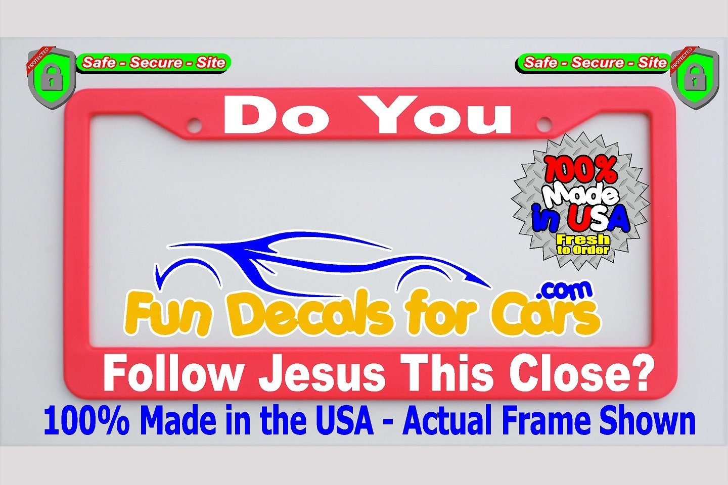 Do You Follow Jesus This Close License Plate Frame Pink