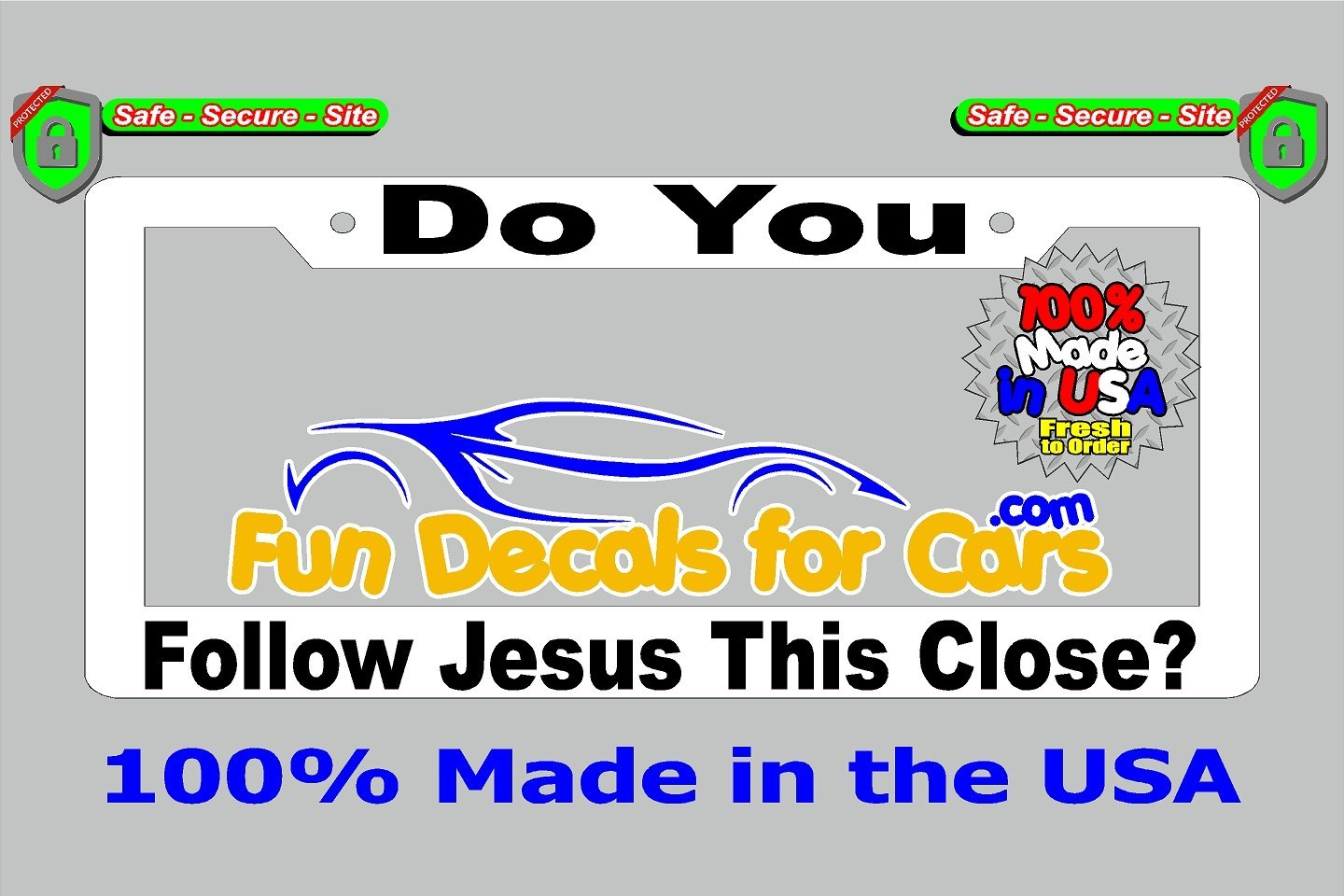 Do You Follow Jesus This Close License Plate Frame White