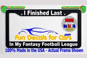 Finished Last Fantasy Football League License Plate Frame Black