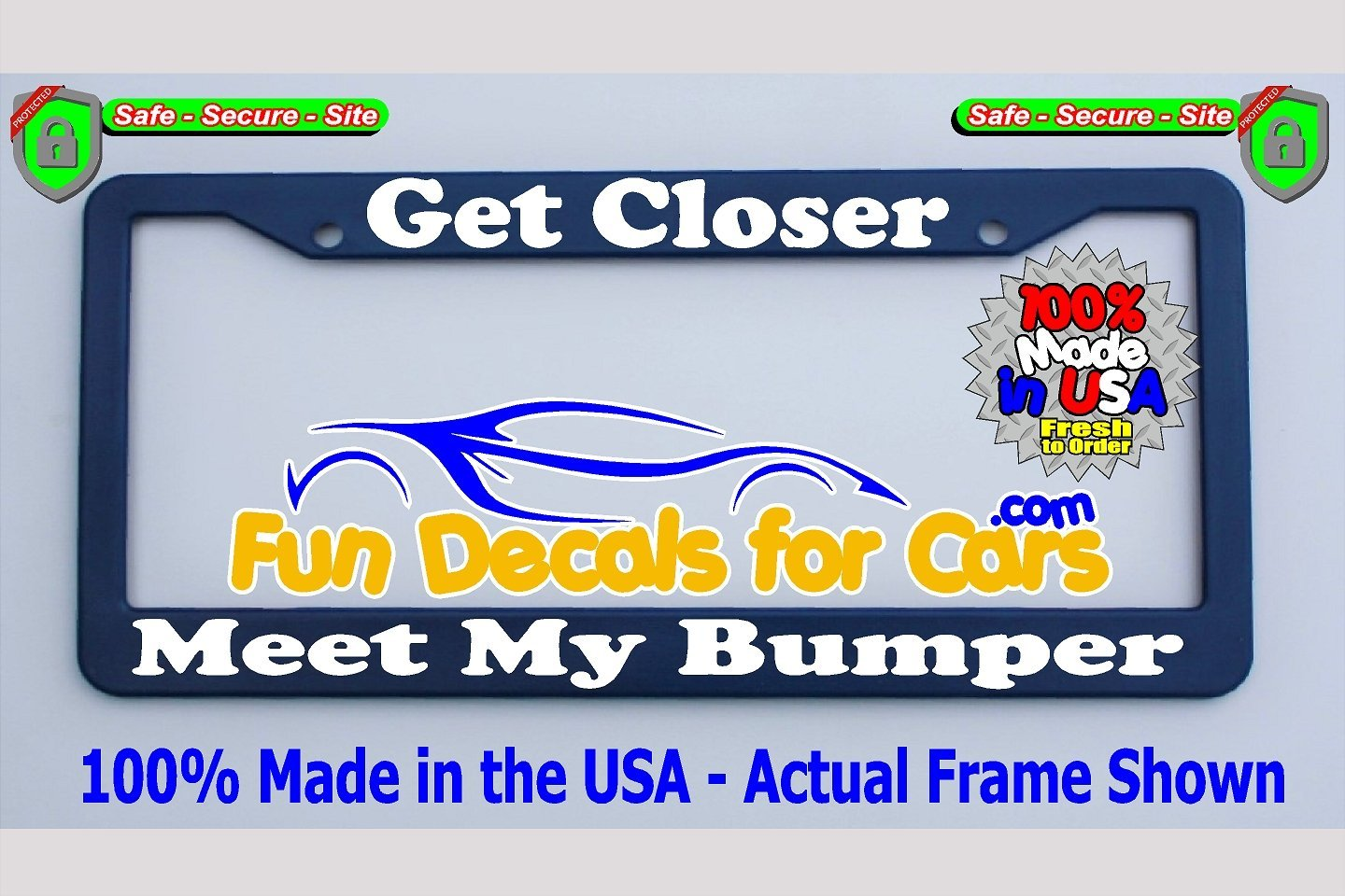 Get Closer Meet My Bumper License Plate Frame Royal Blue
