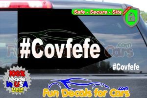 Hashtag Covfefe Trump Twitter Vinyl Decal Die Cut Sticker