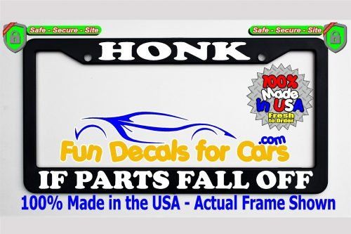 Honk If Parts Fall Off License Plate Frame Black