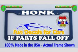 Honk If Parts Fall Off License Plate Frame Royal Blue