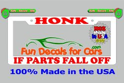 Honk If Parts Fall Off License Plate Frame White