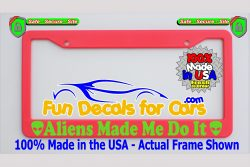 Aliens Made Me Do It Head License Plate Frame Pink