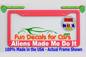 Aliens Made Me Do It License Plate Frame Pink