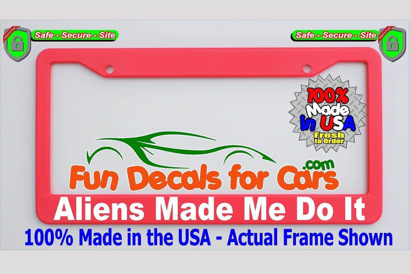 Aliens Made Me Do It License Plate Frame Pink Plastic Fun Decals