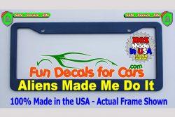 Aliens Made Me Do It License Plate Frame Royal Blue